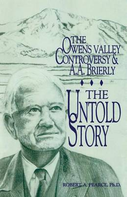 The Owens Valley Controversy and A. A. Brierly: The Untold Story