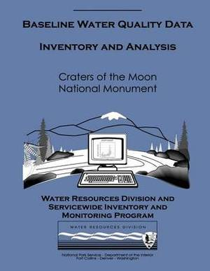 Baseline Water Quality Data Inventory and Analysis: Craters of the Moon National Monument