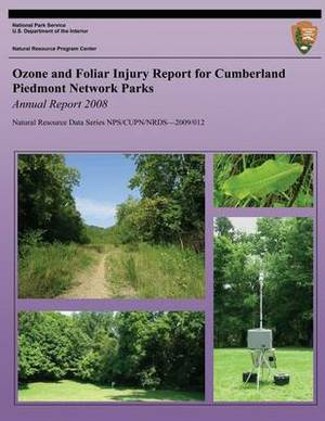 Ozone and Foliar Injury Report for Cumberland Piedmont Network Parks Annual Report 2008