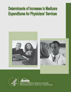 Determinants of Increases in Medicare Expenditures for Physicians' Services: Technical Review Number 7
