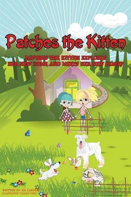 Patches the Kitten: Patches the Kitten Explores Her New Home and Meets Her New Family