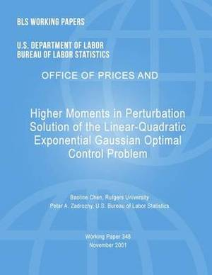 BLS Working Papers: Higher Moments in Perturbation Solution of the Linear-Quadratic Exponential Gaussian Optimal Control Problem