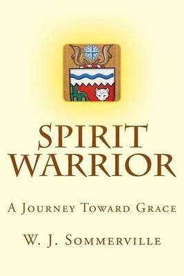 Spirit Warrior: A Journey Toward Grace