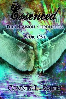 Essenced: The Division Chronicles: Book One
