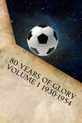 80 Years of Glory Volume 1 1930-1954