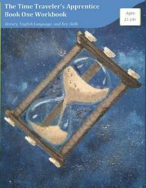 The Time Traveler's Apprentice Book One Workbook