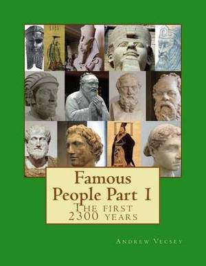 Famous People Part 1: The First 2300 Years