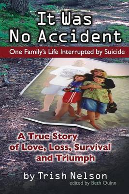 It Was No Accident: One Family's Life Interrupted by Suicide