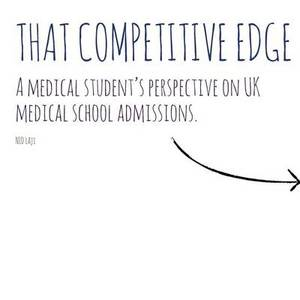 That Competitive Edge: A Medical Student's Perspective on UK Medical School Admissions.
