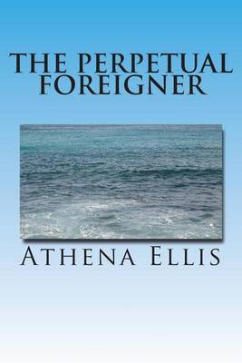 The Perpetual Foreigner: Memoir of a Romanian Childhood