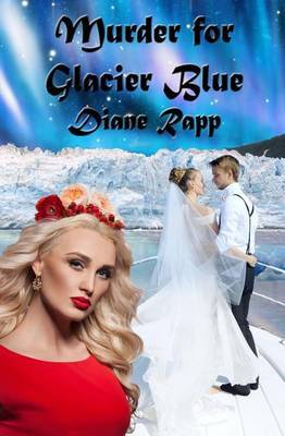 Murder for Glacier Blue: A High Seas Mystery