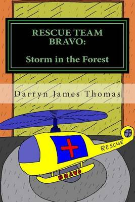 Rescue Team Bravo: Storm in the Forest