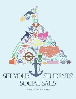 Set Your Students' Social Sails: Teaching Children to Navigate the Social World
