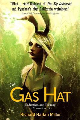 The Gas Hat: Seduction and Dismay in Marin County