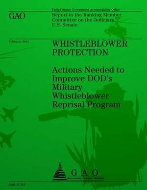 Whistleblower Protection: Action Needed to Improve Dod's Military Whistleblower Reprisal Program