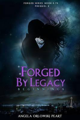 Forged by Legacy: Origins