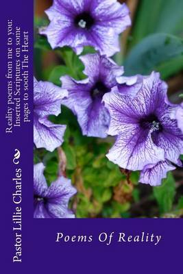 Reality Poems from Me to You: Inserted Scriptures on Some Pages to Sooth the Heart: Poems of Reality
