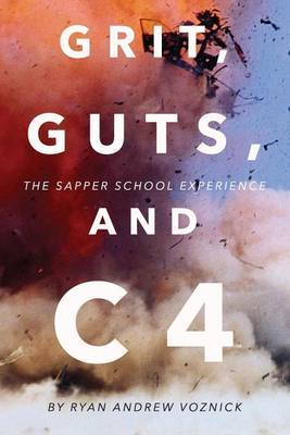 Grit, Guts, and C4: The Sapper School Experience