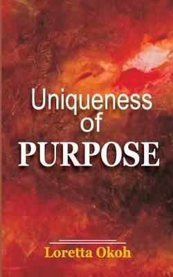 Uniqueness of Purpose