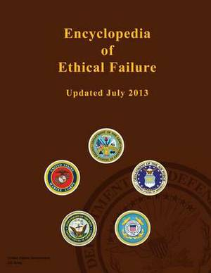 Encyclopedia of Ethical Failure - United States Government - Updated July 2013