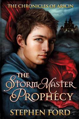 The Stormmaster Prophecy: (From the Chronicles of Aricin)
