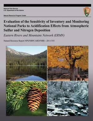 Evaluation of the Sensitivity of Inventory and Monitoring National Parks to Acidification Effects from Atmospheric Sulfur and Nitrogen Deposition Eastern Rivers and Mountains Network (Ermn)