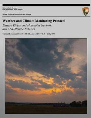 Weather and Climate Monitoring Protocol Eastern Rivers and Mountains Network and Mid-Atlantic Network