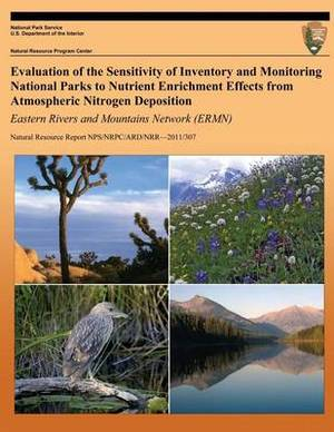 Evaluation of the Sensitivity of Inventory and Monitoring National Parks to Nutrient Enrichment Effects from Atmospheric Nitrogen Deposition Eastern Rivers and Mountains Network (Ermn)