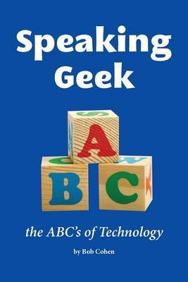 Speaking Geek: The ABC's of Technology