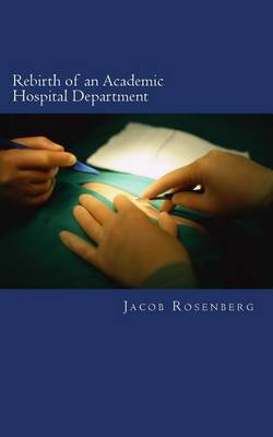 Rebirth of an Academic Hospital Department: Experiences from the First Year