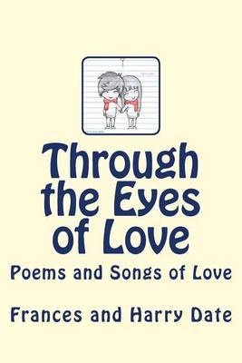 Through the Eyes of Love: Poems and Songs of Love