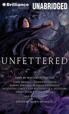 Unfettered: Tales by Masters of Fantasy: Library Edition