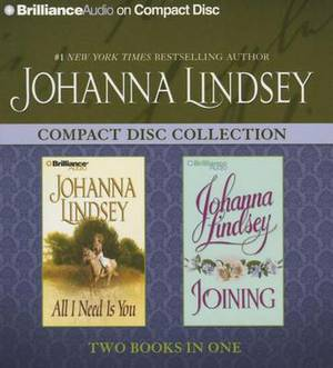 Johanna Lindsey Collection: All I Need Is You/Joining
