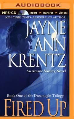 Fired Up: An Arcane Society Novel