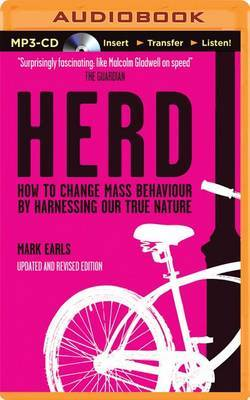 Herd: How to Change Mass Behavior by Harnessing Our True Nature
