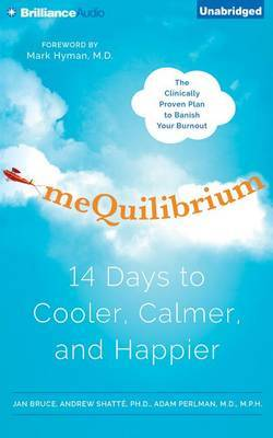 Mequilibrium: 14 Days to Cooler, Calmer, and Happier; Library Edition