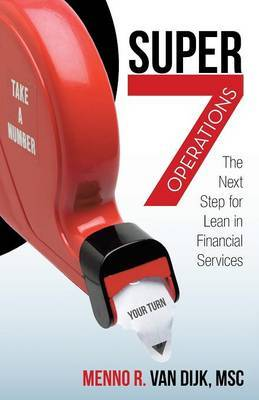 Super7 Operations: The Next Step for Lean in Financial Services
