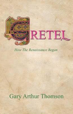 Gretel: How the Renaissance Began