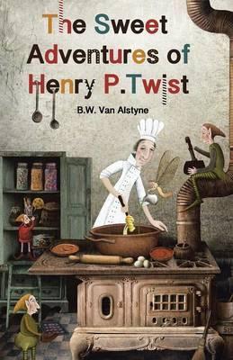 The Sweet Adventures of Henry P. Twist