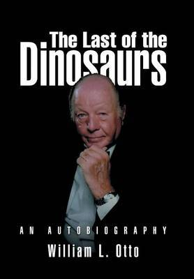 The Last of the Dinosaurs: An Autobiography