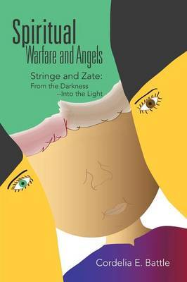 Spiritual--Warfare and Angels: Stringe and Zate: From the Darkness--Into the Light