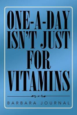 One-A-Day Isn't Just for Vitamins
