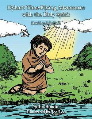 Dylan's Time-Flying Adventures with the Holy Spirit: David and Goliath