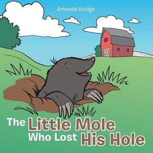The Little Mole Who Lost His Hole