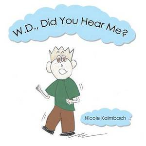 W.D., Did You Hear Me?