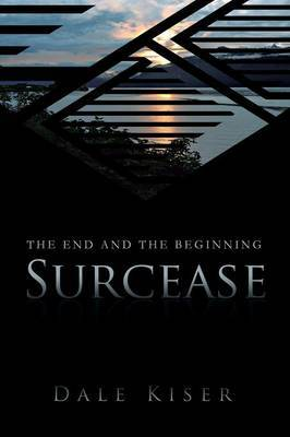 Surcease: The End and the Beginning