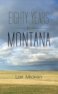 Eighty Years in Montana