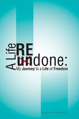 A Life REdone: My Journey to a Life of Freedom