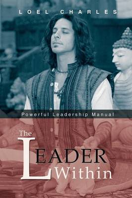 The Leader Within: Powerful Leadership Manual