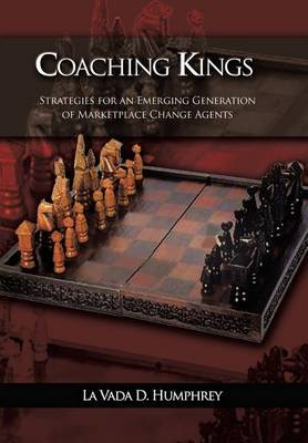 Coaching Kings: Strategies for an Emerging Generation of Marketplace Change Agents